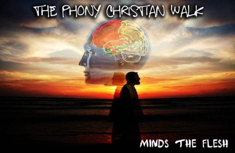 the-phony-christian-walk-minds-the-flesh